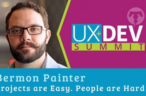 🎙️ UX+DEV SUMMIT 2018 – Bermon Painter