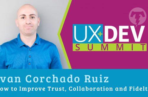 🎙️ UX+DEV SUMMIT 2018 – Ivan Corchado Ruiz
