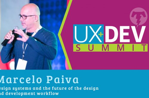🎙️ UX+DEV SUMMIT 2018 – Marcelo Paiva