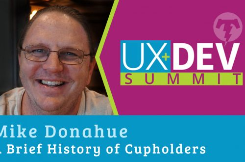 🎙️ UX+DEV SUMMIT 2018 – Mike Donahue