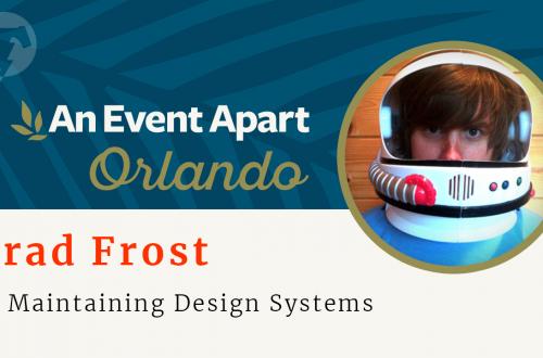 153 – ☀️ Brad Frost – An Event Apart Orlando 2018