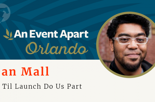 154 – ☀️ Dan Mall – An Event Apart Orlando 2018