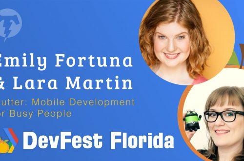 173 – Emily Fortuna & Lara Martin  🍊 DevFest Florida 2019