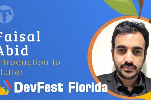 180 – Faisal Abid  🍊 DevFest Florida 2019