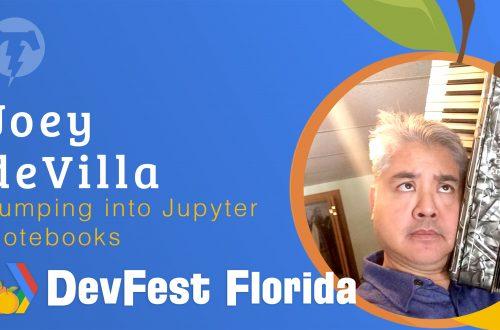 169 – Joey deVilla  🍊 DevFest Florida 2019