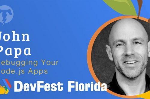 171 – John Papa 🍊 DevFest Florida 2019
