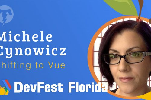 175 – Michele Cynowicz 🍊 DevFest Florida 2019