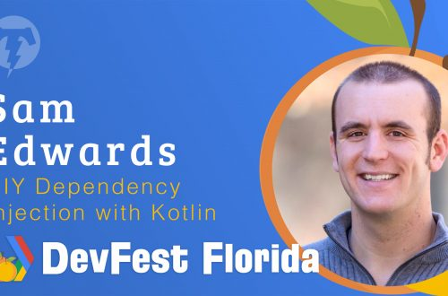 172 – Sam Edwards 🍊 DevFest Florida 2019