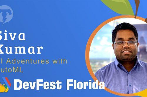 174 – Siva Kumar  🍊 DevFest Florida 2019