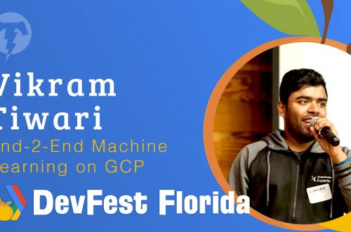 170 – Vikram Tiwari 🍊 DevFest Florida 2019