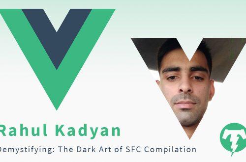 208 – Rahul Kadyan ⚡️ VueConf US 2019