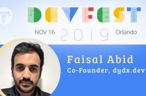 243 – 💻 Faisal Abid – DevFest Florida Season 2019